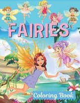 Fairies Coloring Book: An Kids and Adult Coloring Book with Adorable Fairy Girls, Gentle Winged Fairy Images & Beautiful Fairy Tale Princess