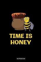 Time Is Honey: Liniertes Notizbuch A5 - Imker Bienenz�chter Notizbuch I Beruf Wortspiel Imkerei Biene Geschenk