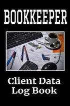 Bookkeeper Client Data Log Book: 6 x 9 Professional Bookkeeping Client Tracking Address & Appointment Book with A to Z Alphabetic Tabs to Record Perso