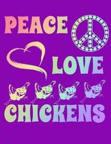 Peace Love Chickens: Wide Ruled Composition Notebook