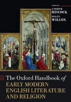 The Oxford Handbook of Early Modern English Literature and Religion