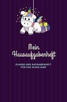 Mein Hausaufgabenheft Planer und Aufgabenheft f�r das Schuljahr: A5 - Hausaufgabenheft f�r Sch�ler I Schulplaner Einhorn mit Wochentag f�r Grundschule