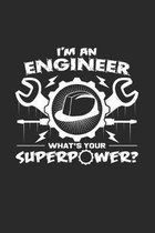 I'm an engineer superpower: 6x9 Engineers - grid - squared paper - notebook - notes