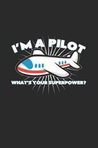 I'm a pilot superpower: 6x9 Pilot - grid - squared paper - notebook - notes