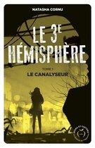 Boek cover Le troisième hémisphère - tome 1 Le canalyseur van Natasha Cornu