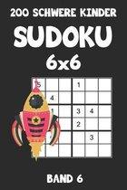 200 Schwere Kinder Sudoku 6x6 Band 6: Sudoku Puzzle R�tselheft mit L�sung, 2 R�stel pro Seite