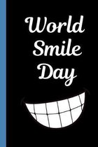World Smile Day: October - smiling - Happiness - Brighten Your Day - Smiling is my favorite - Friendship - Good Times - Acts of Kindnes
