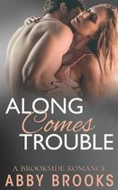 Along Comes Trouble