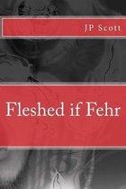 Fleshed if Fehr