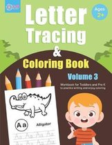 Letter Tracing and Coloring Book (Volume 3): Alphabet Tracing and Coloring Book for Toddlers and Preschoolers Ages 2 - 4 years old to practice writing
