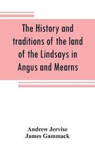 history and traditions of the land of the Lindsays in Angus and Mearns, with notices of Alyth and Meigle