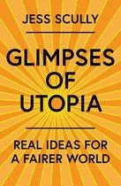 Glimpses of Utopia