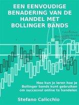 Een eenvoudige benadering van de handel met Bollinger bands