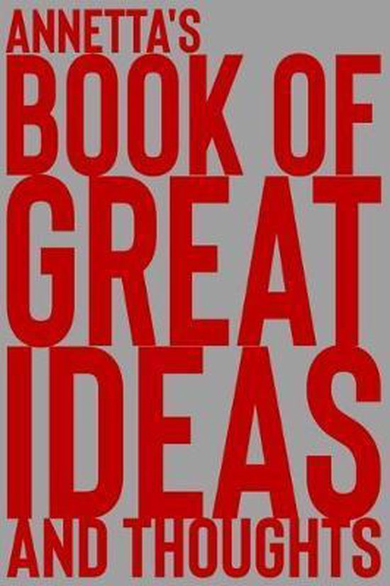 Annetta's Book of Great Ideas and Thoughts