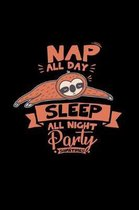 Nap all day sleep all night party sometimes