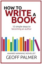 How to Write a Book: 12 Simple Steps to Becoming an Author