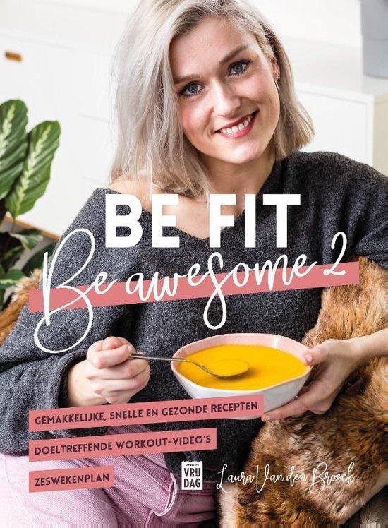 Boek cover Be fit, be awesome 2 van Laura van den Broeck (Hardcover)