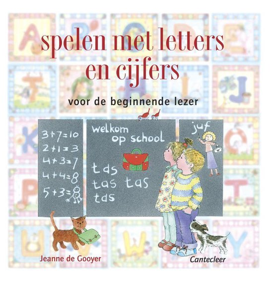 Spelen met letters en cijfers - Jeanne de Gooyer |