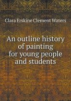 An Outline History of Painting for Young People and Students