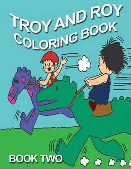 Troy and Roy Coloring Book Two