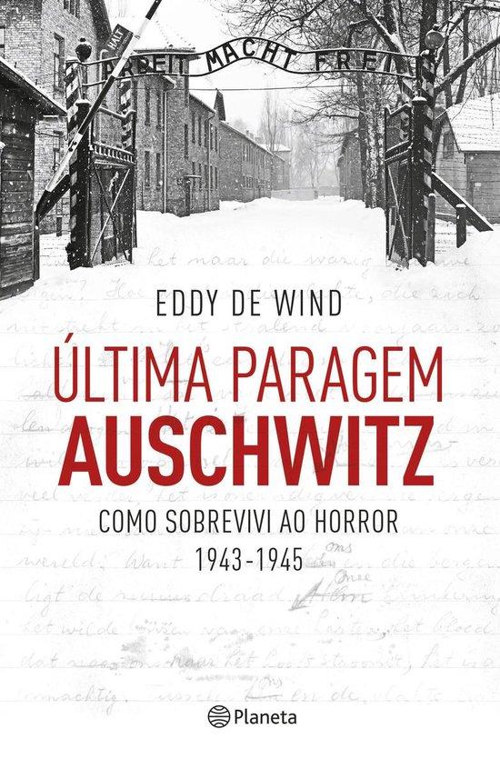 Boek cover Última Paragem Auschwitz van Eddy de Wind (Onbekend)