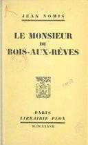 Le monsieur du Bois-aux-Rêves