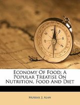 Economy of Food; A Popular Treatise on Nutrition, Food and Diet