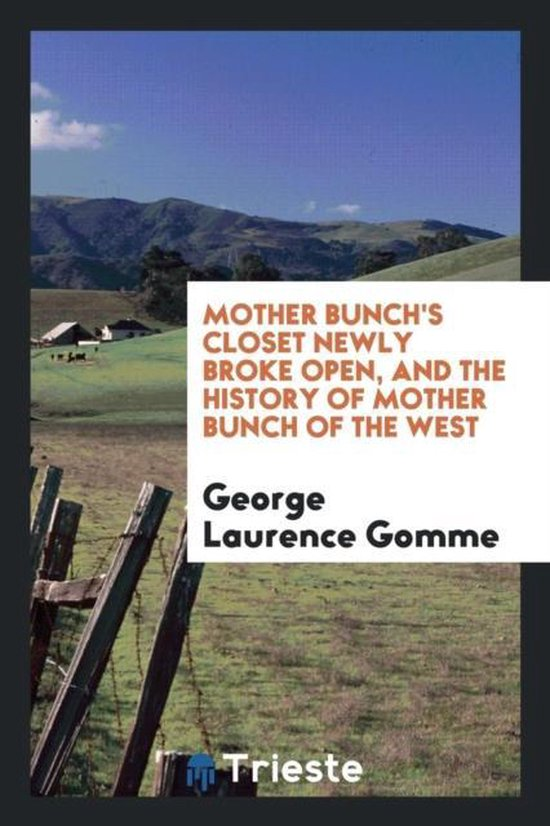 Mother Bunch's Closet Newly Broke Open, and the History of Mother Bunch of the West