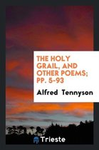The Holy Grail, and Other Poems; Pp. 5-93