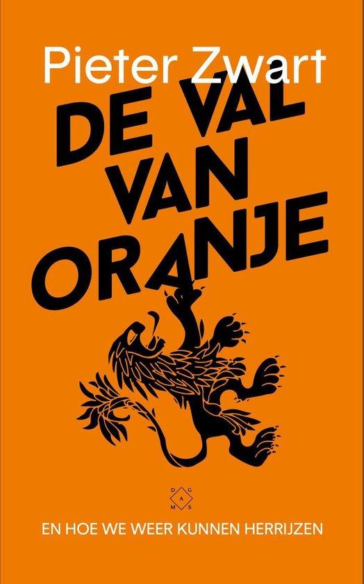 De val van Oranje - Pieter Zwart pdf epub