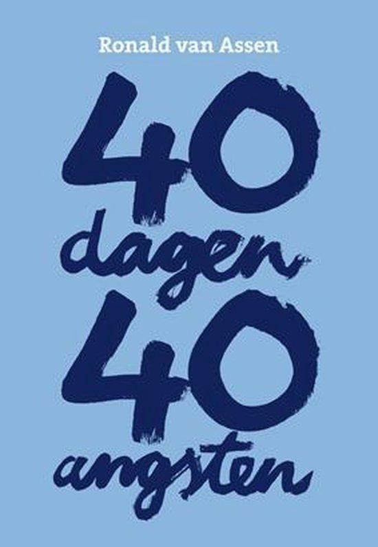 40 dagen, 40 angsten - Ronald van Assen |