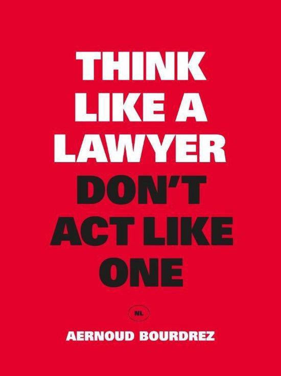 Think like a lawyer don t act like one - Aernoud Bourdrez   Readingchampions.org.uk
