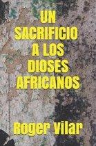 Un Sacrificio a Los Dioses Africanos