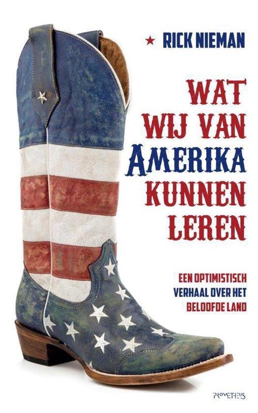 Wat wij van Amerika kunnen leren - Rick Nieman |