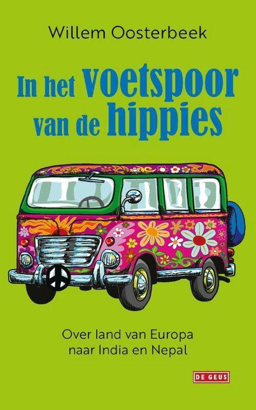In het voetspoor van de hippies - Willem Oosterbeek | Fthsonline.com