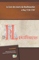 Boek cover Le Livre des morts du Neufmoustier à Huy 1130-1787 van Christine Renardy (Paperback)