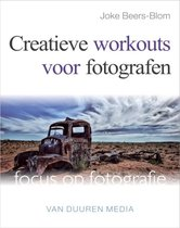 Focus op fotografie - Creatieve workouts voor fotografen