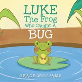 Luke the Frog Who Caught a Bug