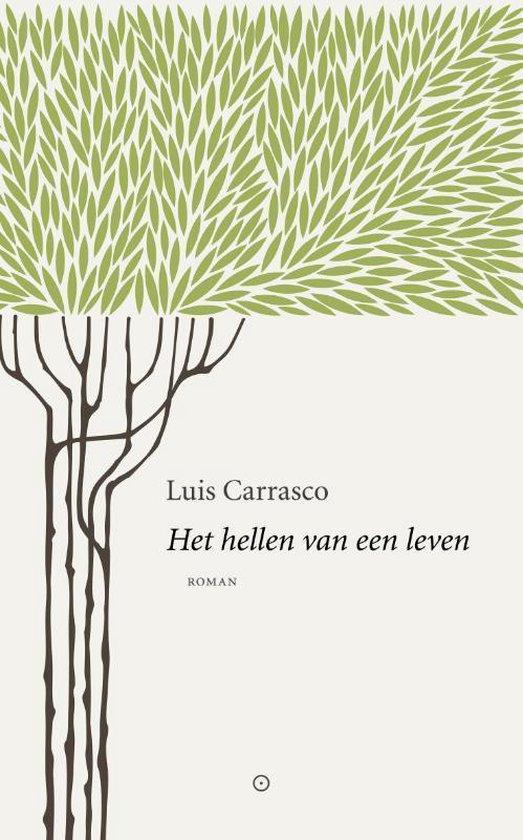 Het hellen van een leven - Luis Carrasco |