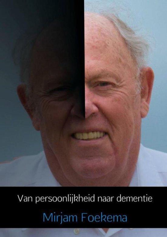 Van persoonlijkheid naar dementie - Mirjam Foekema |