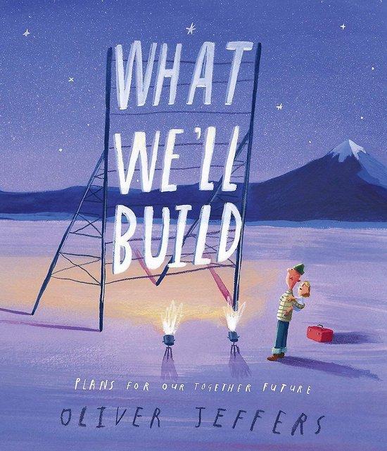 Boek cover What Well Build van Oliver Jeffers (Hardcover)