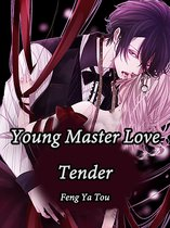 Young Master, Love Tender
