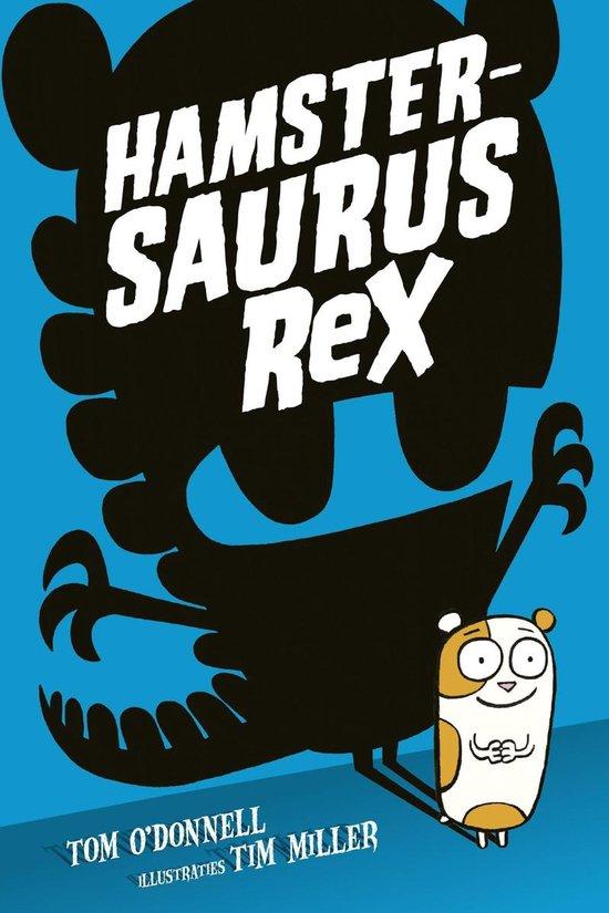 Hamstersaurus Rex - Tom O'Donnell |