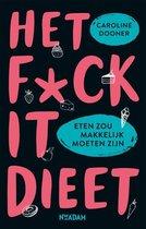 Boek cover Het FUCK IT-dieet van Caroline Dooner (Paperback)