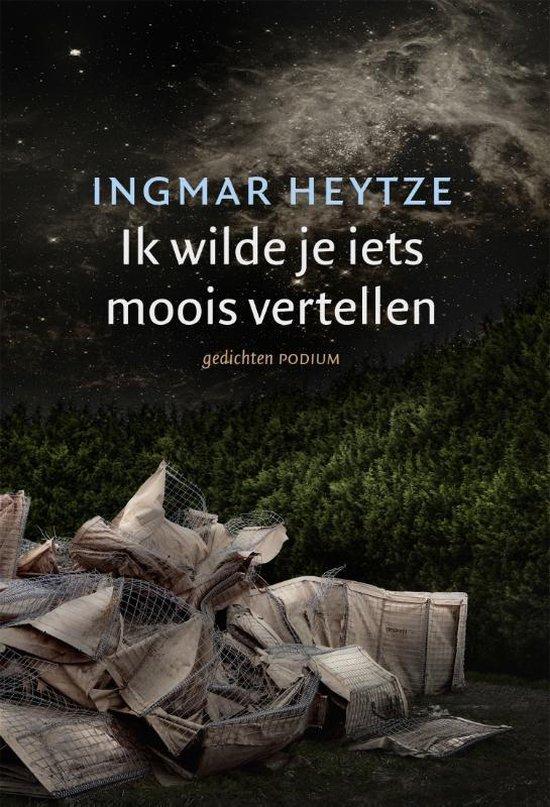 Boek cover Ik wilde je iets moois vertellen van Ingmar Heytze (Paperback)