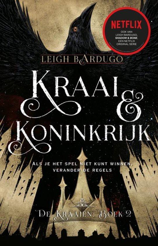 Boek cover De Kraaien 2. Kraai en koninkrijk van Leigh Bardugo (Hardcover)