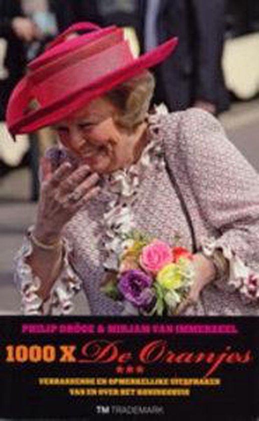 Cover van het boek '1000 X De Oranjes' van Mirjam van Immerzeel en P. Dröge