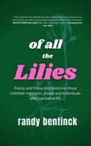 Boek cover Of all the Lilies van Randy Bentinck