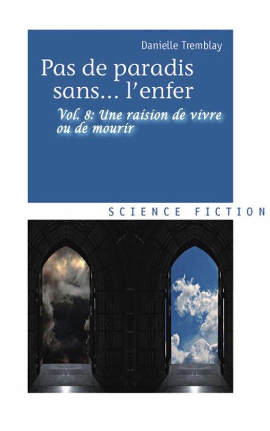 Afbeelding van Une raison de vivre ou de mourir (Pas de paradis sans... lenfer, vol. 8)