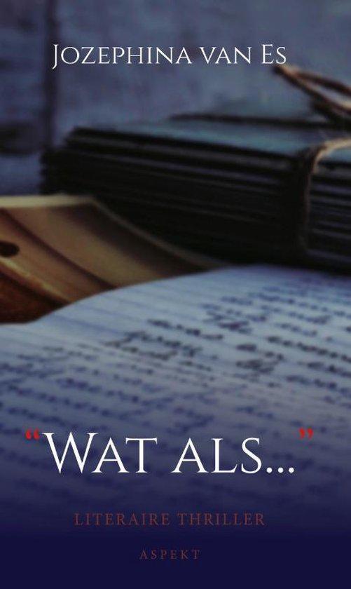 Wat Als... - Jozephina van Es | Fthsonline.com